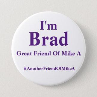 Chapa Redonda De 7 Cm Soy Brad - gran amigo de Mike A