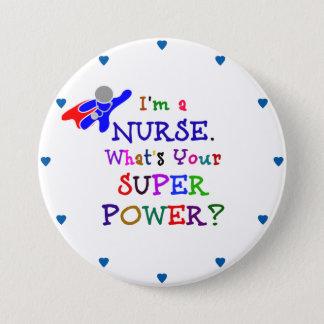 """Chapa Redonda De 7 Cm """"Soy enfermera. ¿Cuál es su superpotencia? """""""