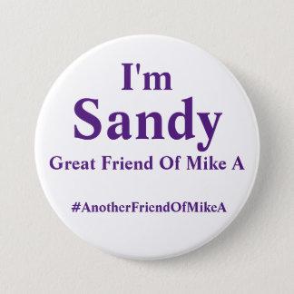 Chapa Redonda De 7 Cm Soy Sandy - gran amigo de Mike A
