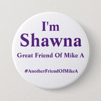 Chapa Redonda De 7 Cm Soy Shawna - otro amigo de Mike A