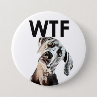 Chapa Redonda De 7 Cm ¿WTF? ¿Botón inclinado de la cabeza de perro para