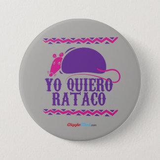 Chapa Redonda De 7 Cm Yo Quiero Rataco