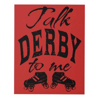 Charla Derby a mí, rodillo Derby Cuadro