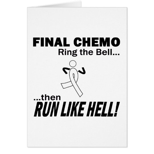 Chemo final corre mucho - cáncer de pulmón tarjeta de felicitación