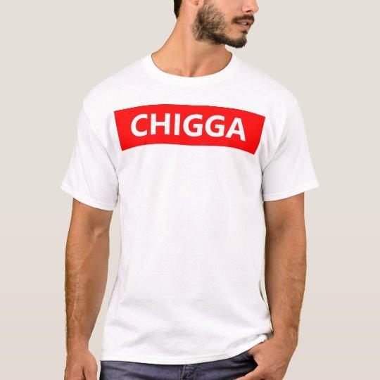 Chigga Camiseta