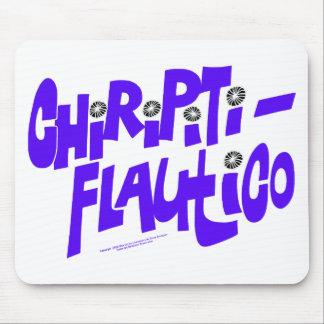 CHIRIPITIFLAUTICO TAPETE DE RATON