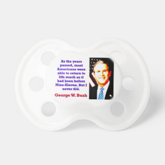 Chupete Como los años pasaron - G W Bush