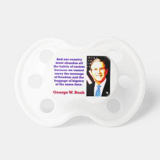 Chupete Y nuestro país debe abandonar - G W Bush