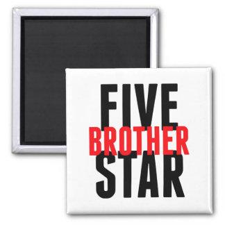 Cinco estrella Brother Imán Cuadrado