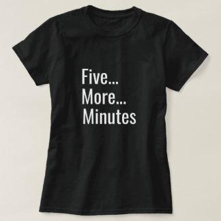 Cinco más minutos camiseta
