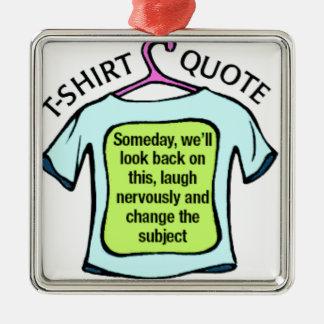 cita de la camiseta adorno navideño cuadrado de metal