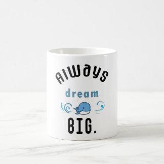Cita de motivación grande siempre ideal taza