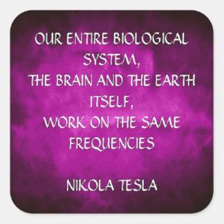 Cita de Nikola Tesla - las mismas frecuencias Pegatina Cuadrada