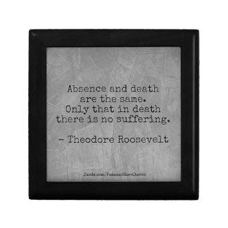 Cita de Teddy Roosevelt - ausencia y muerte Joyero