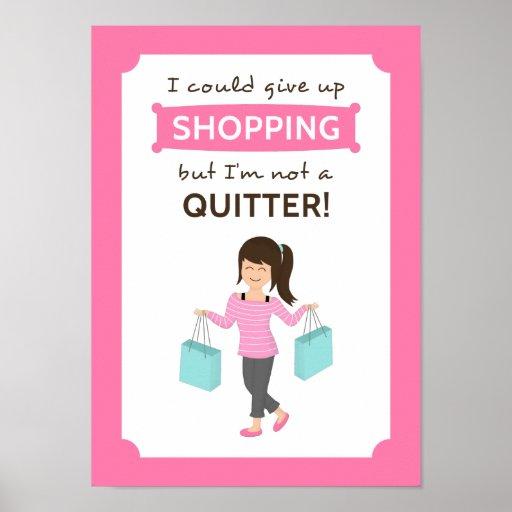 Cita divertida de las compras no un Quitter para Poster