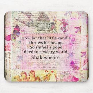 Cita inspirada de Shakespeare sobre buenos hechos Alfombrilla De Ratón