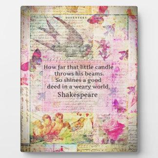 Cita inspirada de Shakespeare sobre buenos hechos Placa Expositora