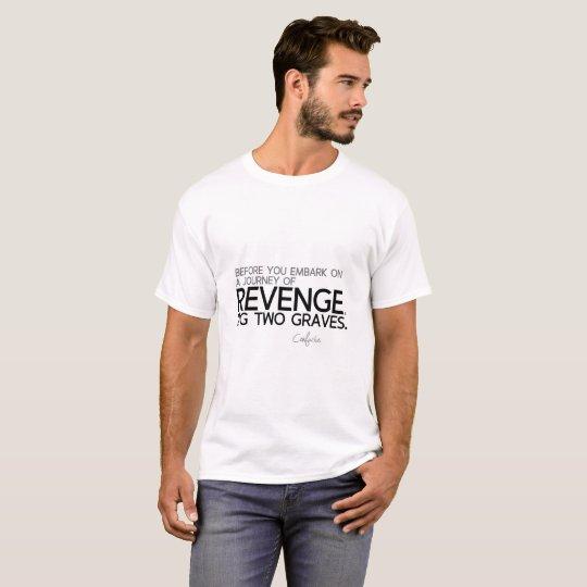 CITAS: Confucio: Viaje de la venganza Camiseta