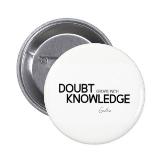 CITAS: Goethe: La duda crece con conocimiento Chapa Redonda De 5 Cm
