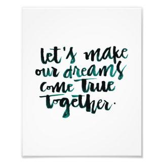 Citas inspiradas: Hagamos que nuestros sueños Arte Con Fotos
