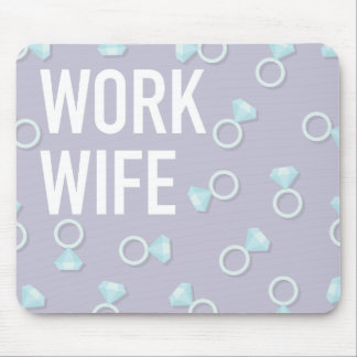 """""""Cojín de ratón de la esposa del trabajo"""" Alfombrilla De Ratón"""