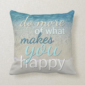 Cojín Decorativo Haga más de qué le hace cita feliz