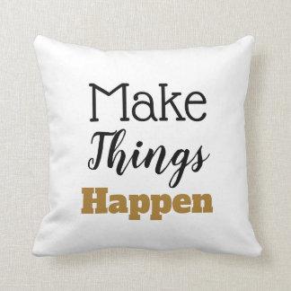 Cojín Decorativo La cita de motivación hace que las cosas suceden