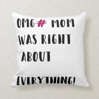 Cojín Decorativo ¡La mamá tenía razón sobre todo!