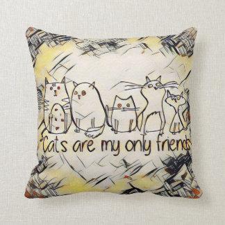 Cojín Decorativo Los gatos son mis solamente amigos