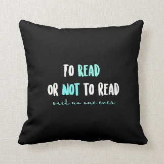 Cojín Decorativo Para leer o no leer… dijo nadie nunca