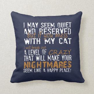Cojín Decorativo ¡Si usted ENSUCIA con mi CAT!