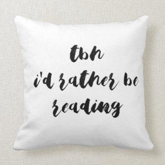 Cojín Decorativo TBH… que estaría leyendo bastante