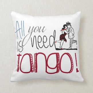 Cojín Decorativo Toda lo que usted necesita es cita del tango