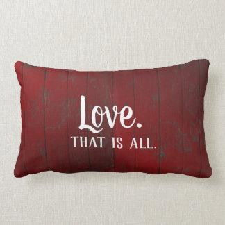 Cojín Lumbar El amor es todo. Tableros rústicos rojos