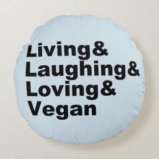 Cojín Redondo Vida y risa y amor y vegano (negro)