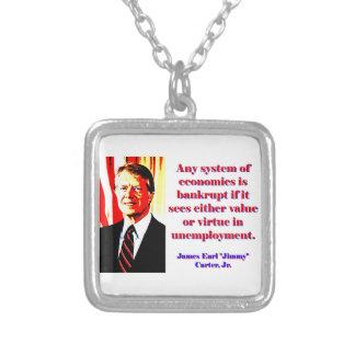 Collar Plateado Cualquie sistema de economía - Jimmy Carter