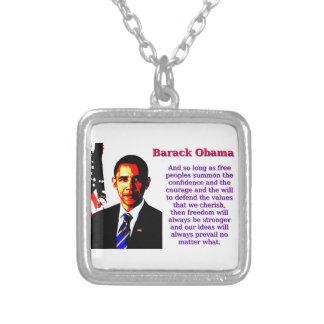 Collar Plateado Y siempre y cuando gente libre - Barack Obama
