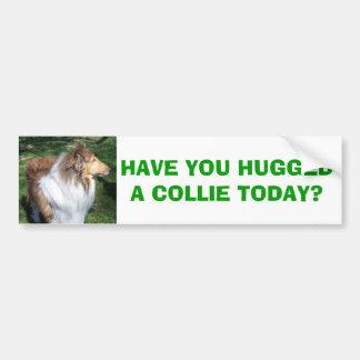 ¿COLLIE, USTED HA ABRAZADO UN COLLIE HOY? PEGATINA PARA COCHE