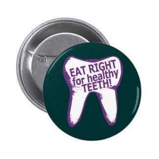¡Coma a la derecha para los dientes sanos! Chapa Redonda De 5 Cm