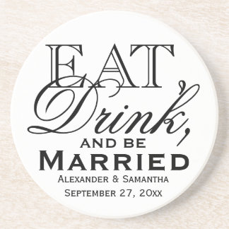 Coma, beba, y sea boda de encargo casado posavasos de arenisca