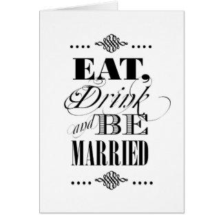 Coma, bebida y esté casado tarjeta de felicitación