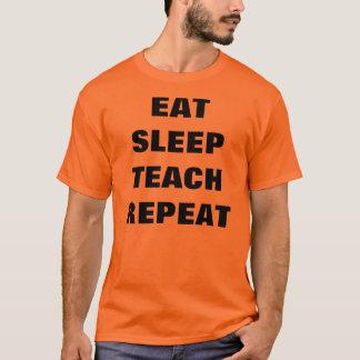 Coma, duerma, enseñe, repita camiseta