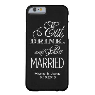 Coma la bebida y esté casado funda de iPhone 6 barely there