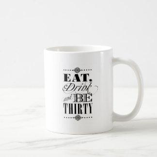 Coma la bebida y sea treinta taza de café