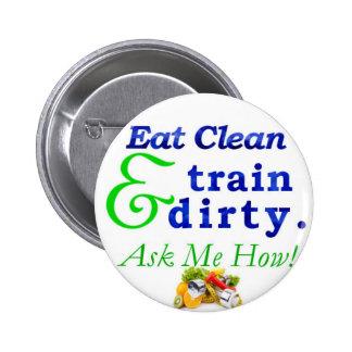 Coma limpio y el tren sucios. ¡Pregúnteme cómo! Bo Chapa Redonda De 5 Cm