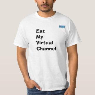 Coma mi canal virtual camiseta