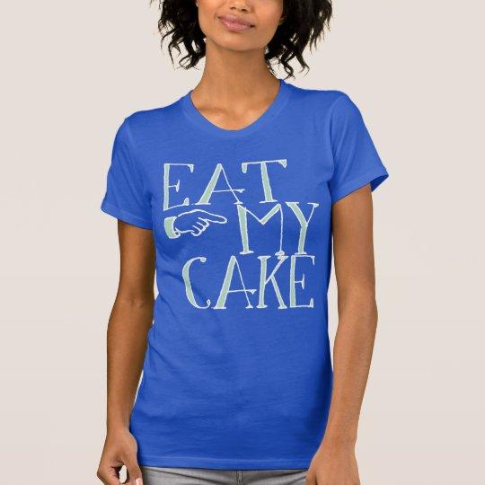 Coma mi torta camiseta