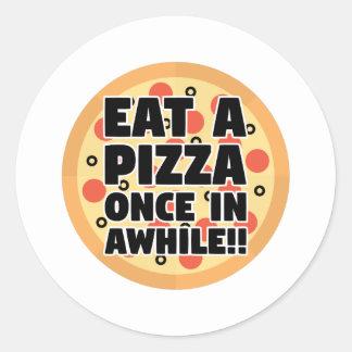 Coma una pizza una vez adentro un rato pegatina redonda