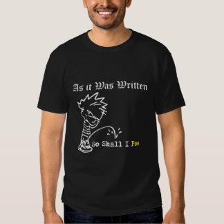 Como fue escrito… ¡Tan yo hacen pis! Camisas
