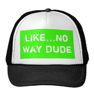 Como… ningún tipo de la manera gorras de camionero